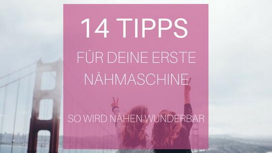 14 Tipps für deine erste Nähmaschine - so wird Nähen wunderbar ...