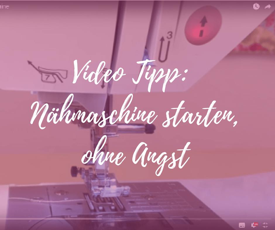 Video Tipp: Nähmaschine starten, ohne Angst