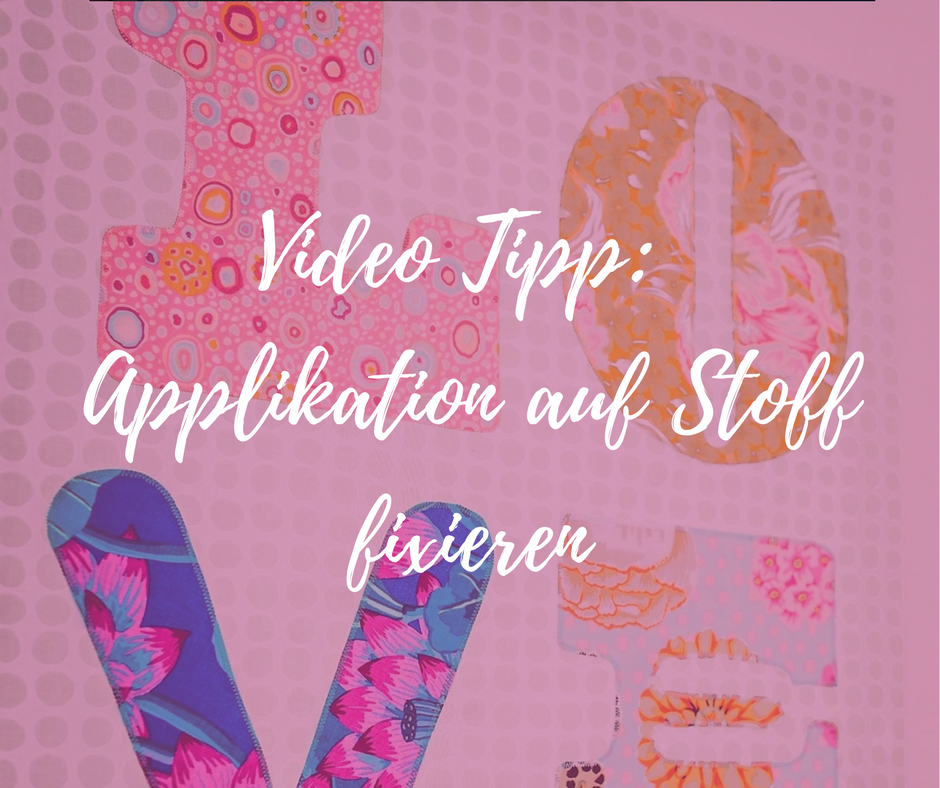Video Tipp: Applikation auf  Stoff fixieren