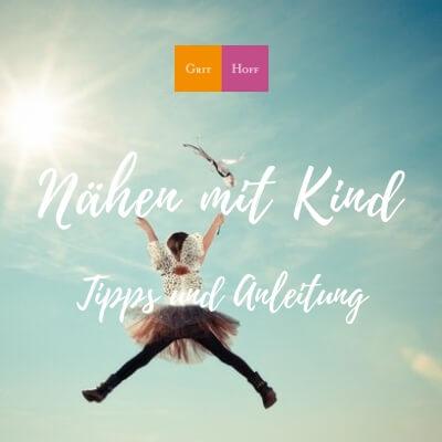 Nähen mit Kind – Tipps und Anleitung